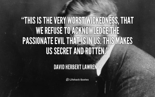 quote-David-Herbert-Lawrence-this-is-the-very-worst-wickedness-that-90120